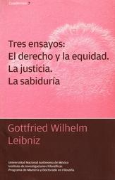 Tres ensayos: el derecho y la equidad, la justicia, la sabiduría