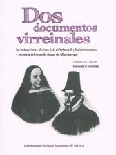 Dos documentos virreinales. Las instrucciones al Virrey Luis de Velasco II y las instrucciones y memorias del segundo duque de Albuquerque