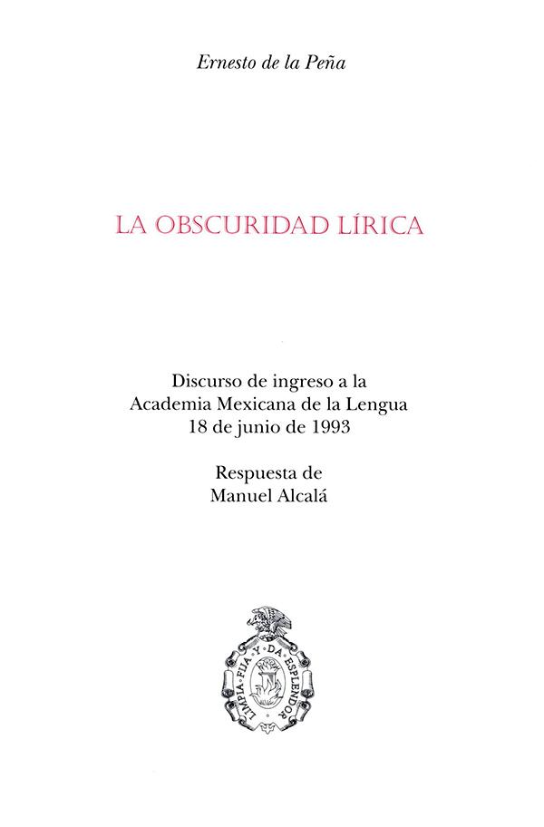 La obscuridad lírica Discurso de Ingreso a la Academia Mexicana de la Lengua 18 de junio de 1993