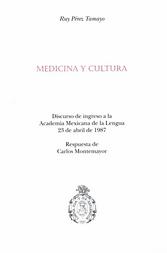 Medicina y cultura Discurso de ingreso a la Academia Mexicana de la Lengua 23 de abril de 1987