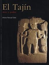 El Tajín. Arte y poder