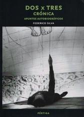 Dos x tres. Crónica Apuntes autobiográficos