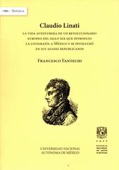 Claudio Linati La vida aventurera de un revolucionario europeo del siglo XIX que introdujo la litografía en México y se involucró en sus afanes republicanos