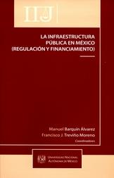 La infraestructura pública en México (regulación y finaciamiento)