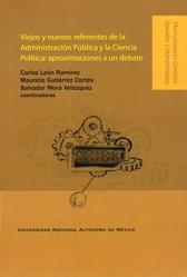 Viejos y nuevos referentes de la administración pública y la ciencia política. Aproximaciones a un debate
