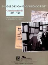 Enrique Diez-Canedo / Alfonso Reyes correspondencia  1915-1943