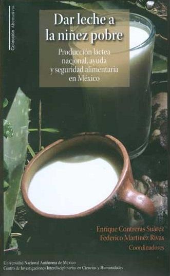 Dar leche a la niñez pobre. Producción láctea nacional, ayuda y seguridad alimentaria en México