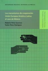 Los mecanismos de cooperación unión Europea-América Latina. El caso de México