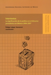 Intertextos. La significación de lo político en el discurso periodístico en México 2006-2007