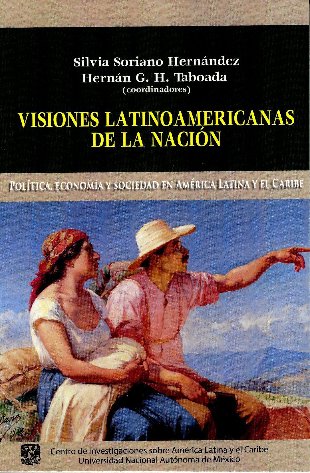 Visiones latinoamericanas de la nación. Política, economía y sociedad