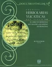 Fuentes herbolarias yucatecas del siglo XVIII.