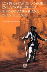 Los piratas del Caribe en la novelística hispanoamericana del siglo XIX