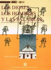 Los dioses, los hombres y las palabras en la comunidad de San Juan Evangelista Cancuc en Chiapas