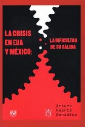 La crisis en Estados Unidos y México. La dificultad de su salida