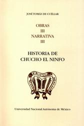 Historia de Chucho el ninfo obras III narrativa III