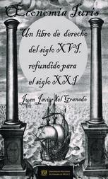 Economía y uris un libro de derecho del siglo XVI refundido para el siglo XXI