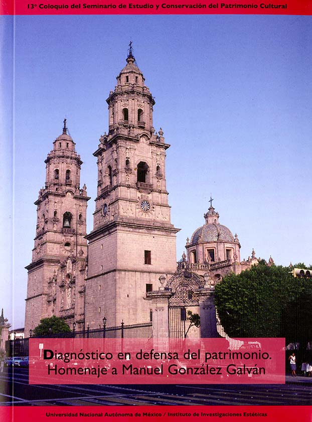 13o Coloquio del Seminario de Estudio y Conservación del Patrimonio Cultural. Diagnóstico en defensa del patrimonio. Homenaje a Manuel González