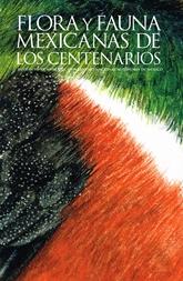 Flora y fauna mexicanas de los centenarios