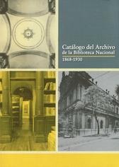 Catálogo del archivo de la Biblioteca Nacional, 1868-1930