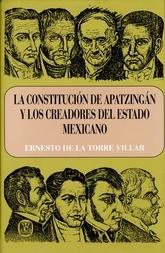 La constitución de Apatzingán y los creadores del Estado mexicano