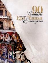 90 años de cultura. Centro de Enseñanza para Extranjeros