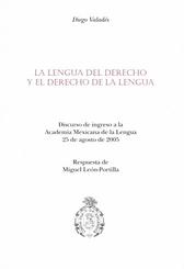 La lengua del derecho y el derecho de la lengua Discurso de ingreso a la Academia Mexicana de la Lengua 25 de agosto de 2005