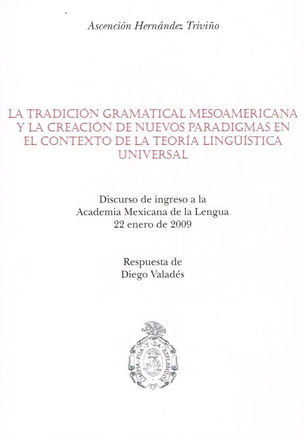 La tradición gramatical mesoamericana y la creación de nuevos paradigmas en el contexto de la
