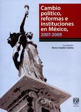 Cambio político, reformas e instituciones en México. 2007-2009
