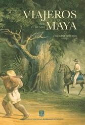 Viajeros por el mundo maya