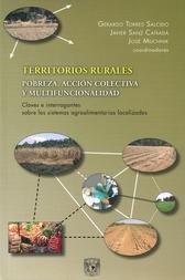 Territorios rurales. Pobreza, acción colectiva y multifuncionalidad. Claves e interrogantes sobre los sistemas agroalimentarios localizados