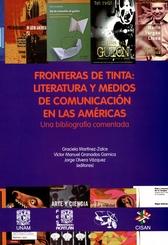Fronteras de tinta. Literatura y medios de comunicación en las Américas. Una bibliografía comentada