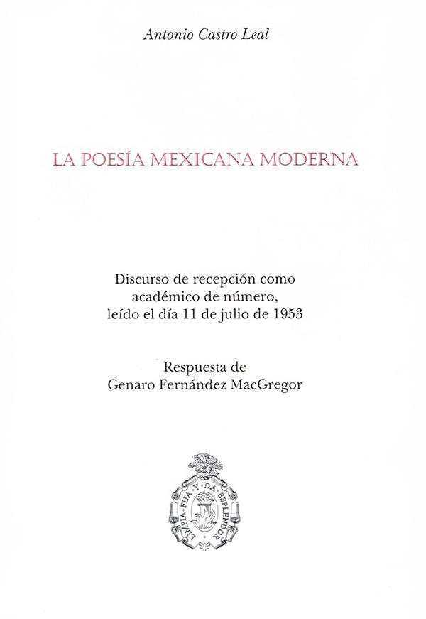 La poesía mexicana moderna. Discurso de recepción como académico de número. Leído el día 11 de julio de 1953