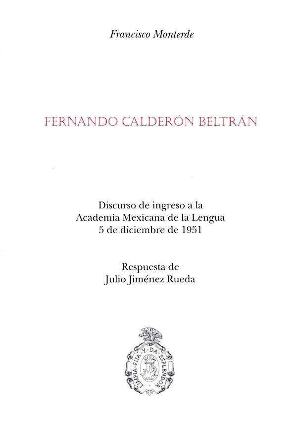 Fernando Calderón Beltrán Discurso de ingreso a la Academia Mexicana de la Lengua, 5 de diciembre de 1951