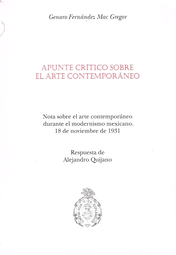Apunte crítico sobre el arte contemporáneo. Nota sobre el arte contemporáneo durante el modernismo mexicano 18 de noviembre de 1931