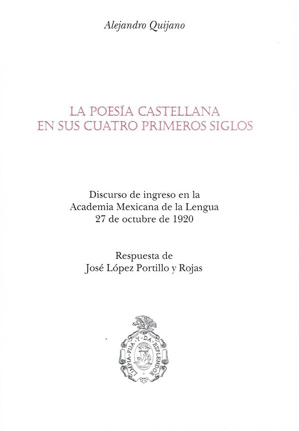 La poesía castellana en sus cuatro primeros siglos Discurso de ingreso a la Academia Mexicana de la Lengua, 27 de octubre de 192