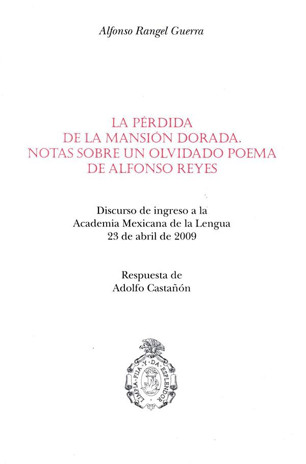La pérdida de la mansión dorada. Notas sobre un olvidado poema de Alfonso Reyes