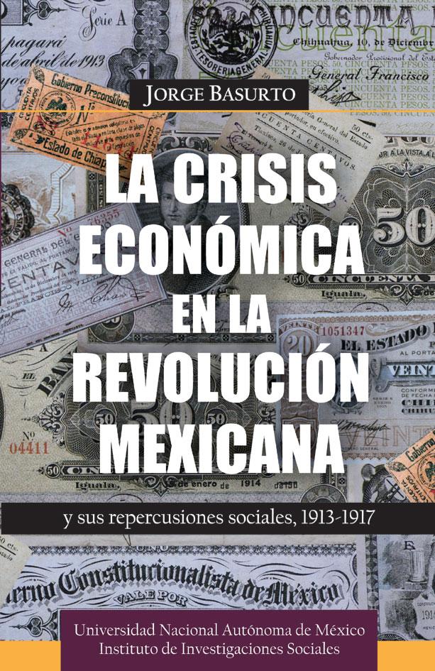 Crisis económica en la Revolución mexicana y sus repercusiones sociales