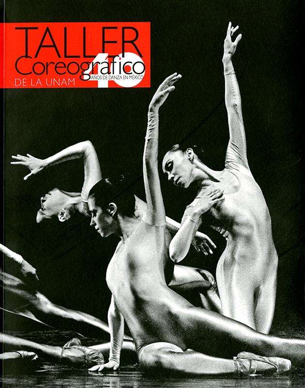 Taller coreográfico de la UNAM. 40 años de danza en México