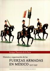 Historia y organización de las fuerzas armadas en México 1917-1937