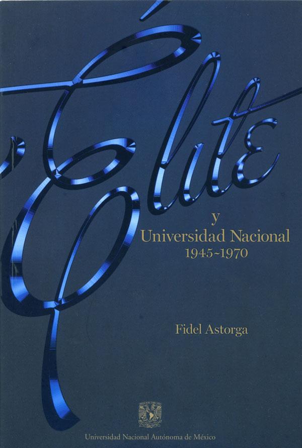 Élite y Universidad Nacional 1945-1970