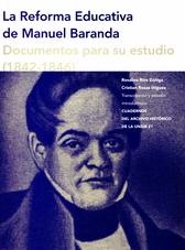 La reforma educativa de Manuel Baranda. Documentos para su estudio (1842-1846)