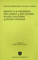 Derecho a la información, bien público y bien privado acceso comunitario y acceso individual