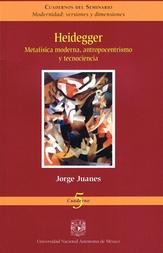 Heidegger. Metafísica moderna, antropocentrismo y tecnociencia