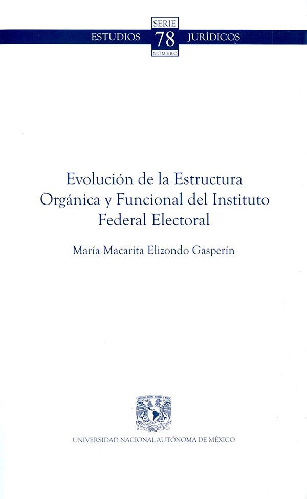 Evolución de la estructura orgánica y funcional del Instituto Federal Electoral