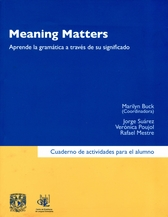 Meaning Matters. Aprende la grámatica a través de su significado. Cuaderno de actividades para el alumno