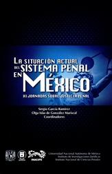 La situación actual del sistema penal en México XI Jornadas sobre Justicia Penal