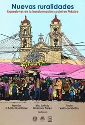 Nuevas ruralidades. Expresiones de la transformación social en México