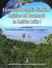 Escenarios de cambio climático: registros del Cuaternario en América Latina I