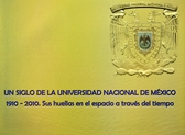 Un siglo de la Universidad Nacional de México, 1910-2010.