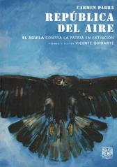 República del aire. El águila contra la patria en extinción